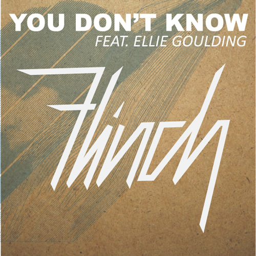 Flinch-You-Dont-Know-Ft.-Ellie-Goulding
